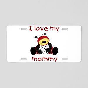 I love my mommy (boy ladybug) Aluminum License Pla