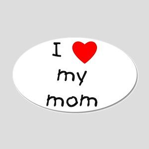I love my mom 22x14 Oval Wall Peel