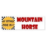 My Other Ride Is A Mountain Horse Bumper Sticker