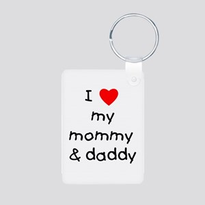 I love my mommy & daddy Aluminum Photo Keychain