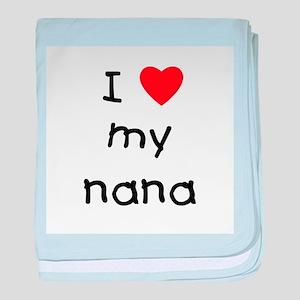 I love my nana baby blanket