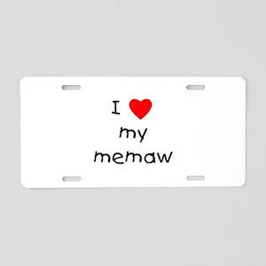 I love my memaw Aluminum License Plate