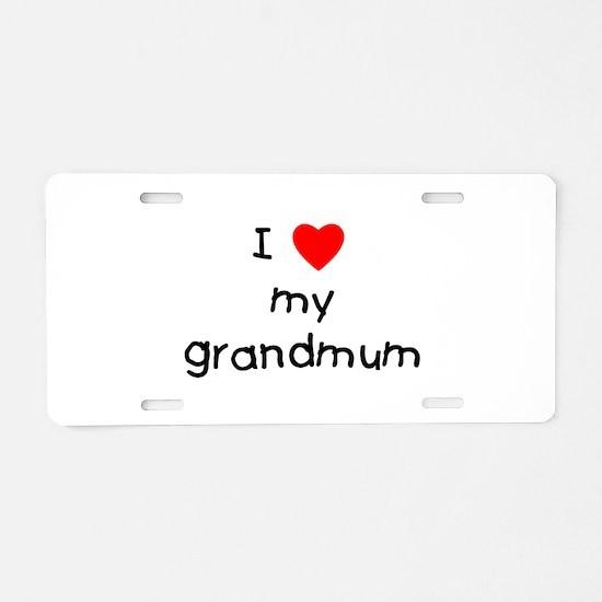 I love my grandmum Aluminum License Plate