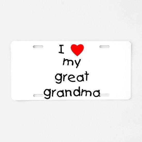 I love my great grandma Aluminum License Plate