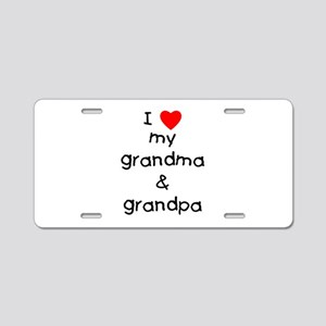 I Love My Grandma & Grandp Aluminum License Pl