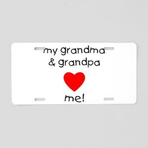 My grandma & grandpa love m Aluminum License Plate