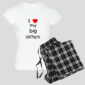 I love my big sisters Women's Light Pajamas