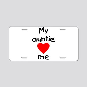 My auntie loves me Aluminum License Plate