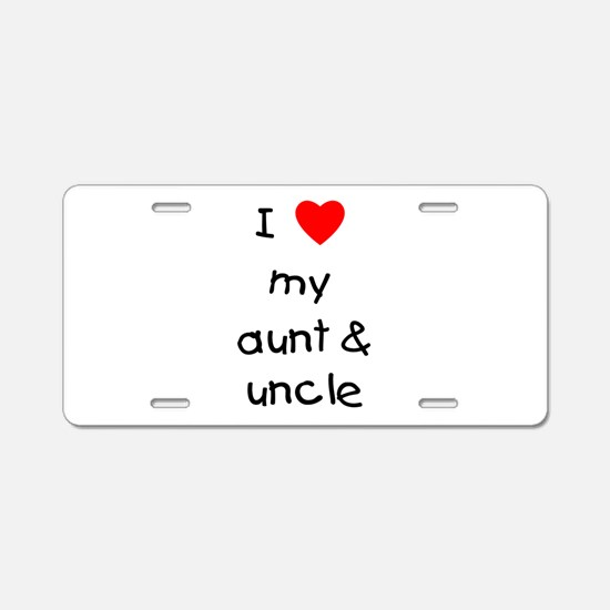 I love my aunt & uncle Aluminum License Plate