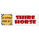 My Other Ride Is A Shire Horse Bumper Sticker