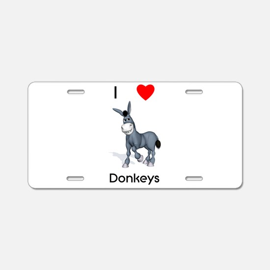 I love donkeys Aluminum License Plate
