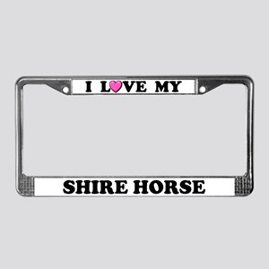 I Love My Shire Horse License Plate Frame