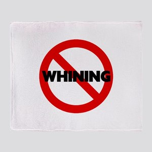 No Whining Throw Blanket