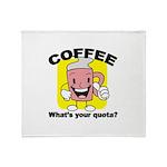 Coffee Quota Throw Blanket