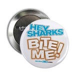 HEY SHARKS BITE ME! Button