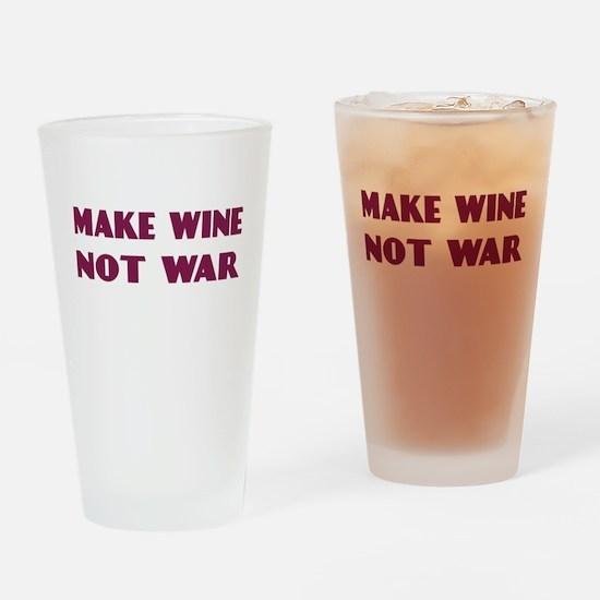 Make Wine Not War Drinking Glass
