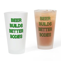 Beer Builds Better Bodies Drinking Glass