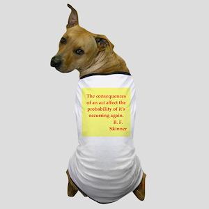 b f skinner quotes Dog T-Shirt