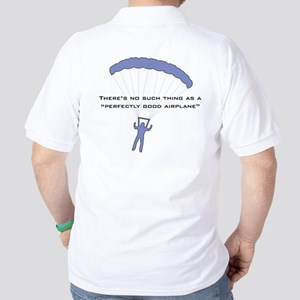 There's no such thing... Golf Shirt