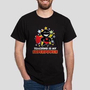 Teaching Is My Superpower Dark T-Shirt