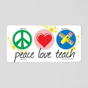 Peace Love Teach Aluminum License Plate