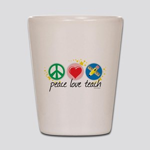 Peace Love Teach Shot Glass