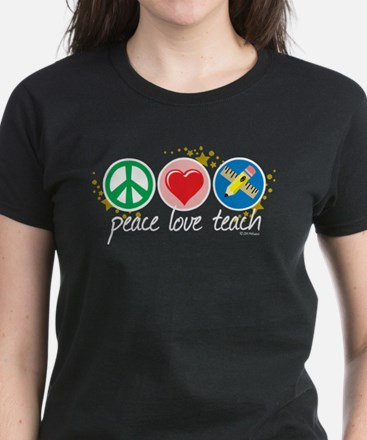 Peace Love Teach Women's Dark T-Shirt