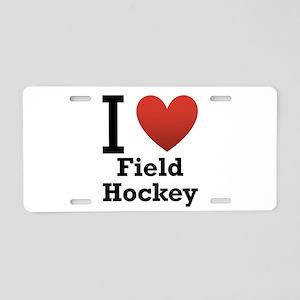 I Love Field Hockey Aluminum License Plate