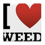 I Love Weed Tile Coaster