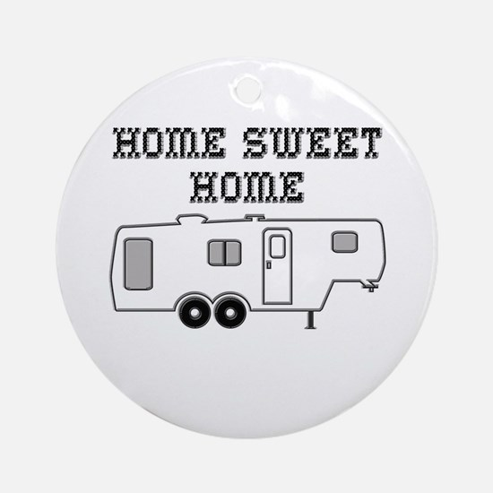 Home Sweet Home Fifth Wheel Round Ornament