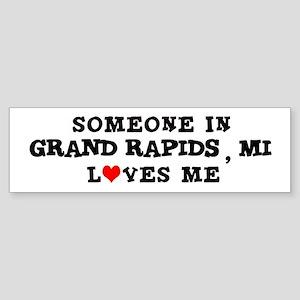Someone in Grand Rapids Bumper Sticker