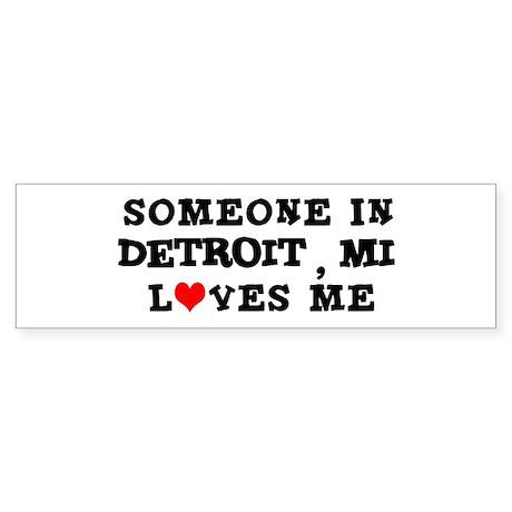 Someone in Detroit Bumper Sticker