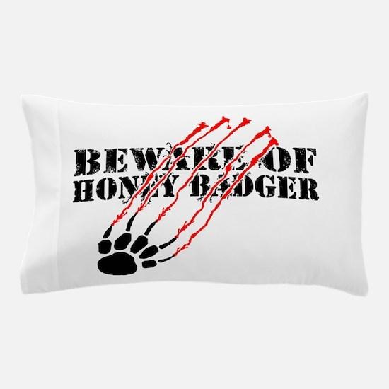 Beware of honey badger Pillow Case