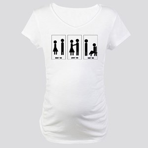 How to treat a lady? Maternity T-Shirt