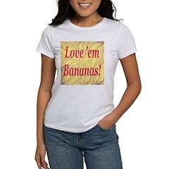 Love 'em Bananas Women's T-Shirt