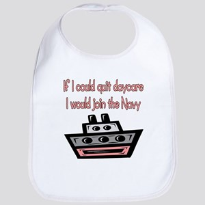 Quit daycare / Join the Navy Bib