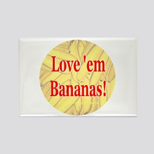 Love 'em Bananas Rectangle Magnet