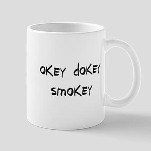 okey dokey smokey Mug