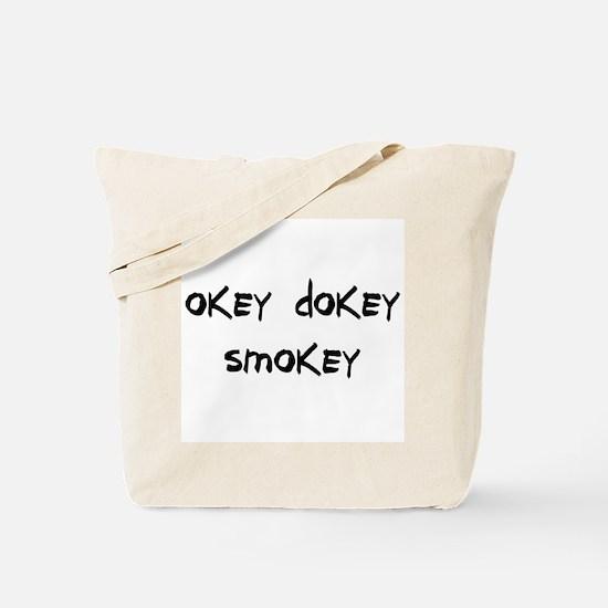 okey dokey smokey Tote Bag