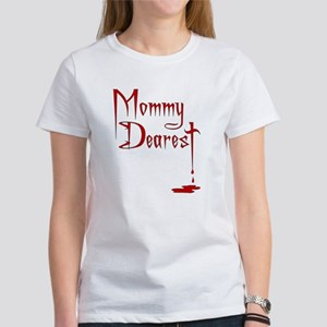 Mommy Dearest Women's T-Shirt