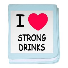 I heart strong drinks baby blanket