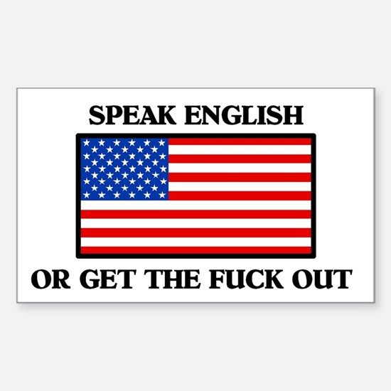 American Speak English or Get the Fuck Out Decal