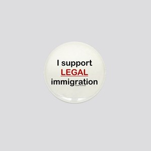 I Support LEGAL Immigration Mini Button
