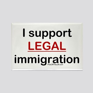 I Support LEGAL Immigration Rectangle Magnet