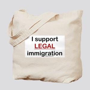 I Support LEGAL Immigration Tote Bag