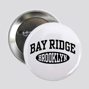 "Bay Ridge Brooklyn 2.25"" Button"