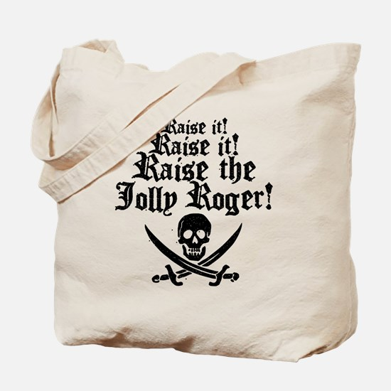 Raise The Jolly Roger Tote Bag