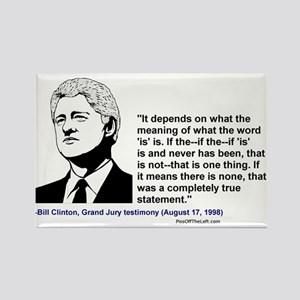 "Bill Clinton on the word ""is"" Rectangle Magnet"