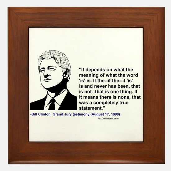 "Bill Clinton on the word ""is"" Framed Tile"