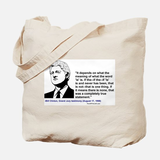 "Bill Clinton on the word ""is"" Tote Bag"